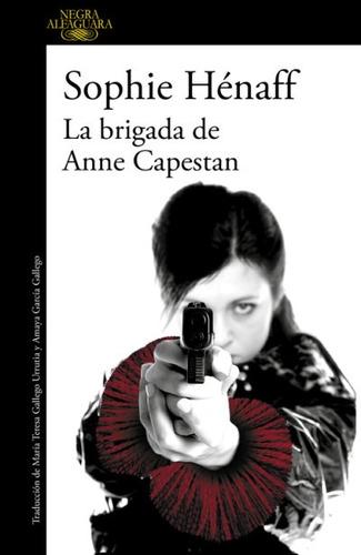 la brigada de anne capestan(libro novela y narrativa extranj