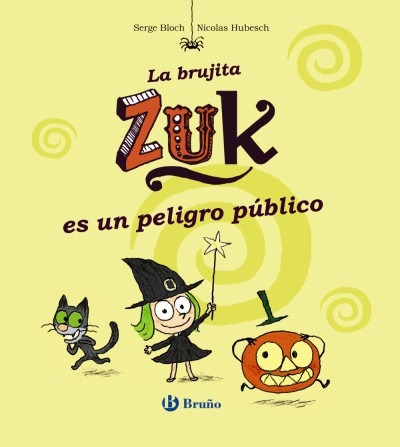 la brujita zuk es un peligro público(libro infantil)