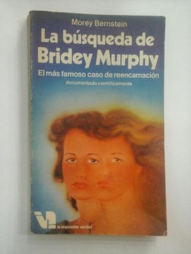 la búsqueda de bridey murphy - reencarnación - m. bernstein