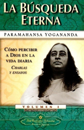 la búsqueda eterna, yogananda, self realization