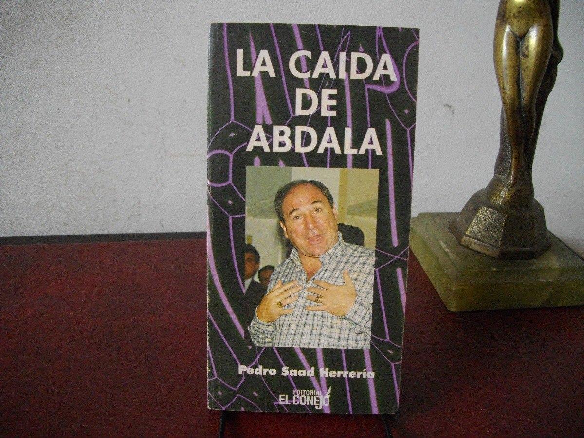 La Cada De Abdal Bucaram Ortiz Pedro Saad Herrera