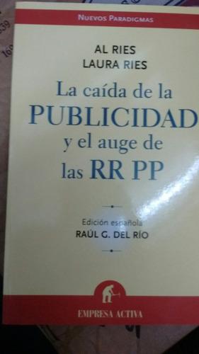 la caida de ka publicidad y el auge de las rr pp rdel rio