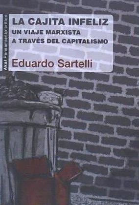 la cajita infeliz : un viaje marxista a través del capitalis