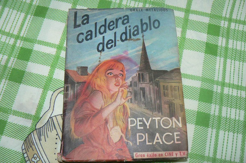 la caldera del diablo. grace metalious. peyton place. 1965