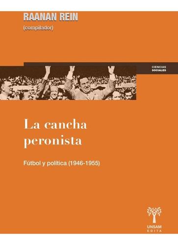 la cancha peronista - fútbol y política, rein, ed. unsam
