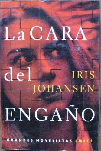 la cara del engaño - johansen, iris - emece - 2000