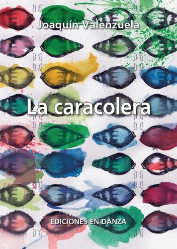 la caracolera - joaquín valenzuela - ediciones en danza