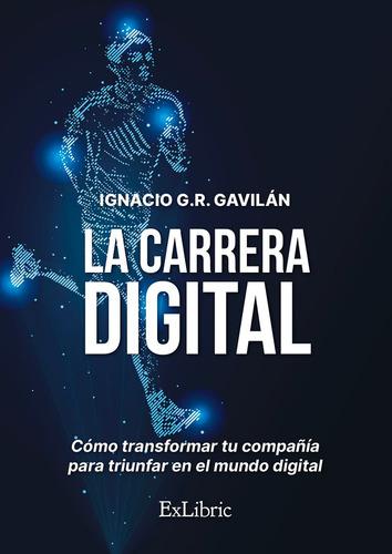 la carrera digital - ignacio  g.r. gavilán
