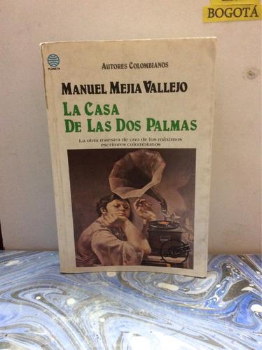 la casa de las dos palmas- manuel mejía vallejo.