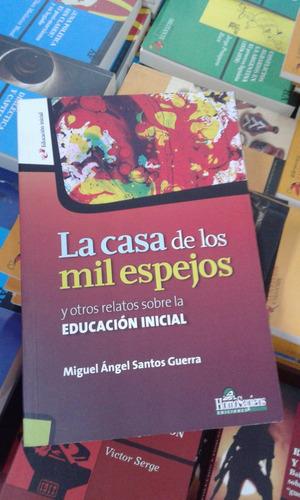 la casa de los mil espejos...relatos sobre educacion inicial