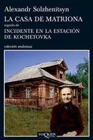 la casa de matriona / incidente en la estacion de kochetovka