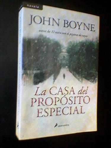 la casa del propósito especial- john boyne