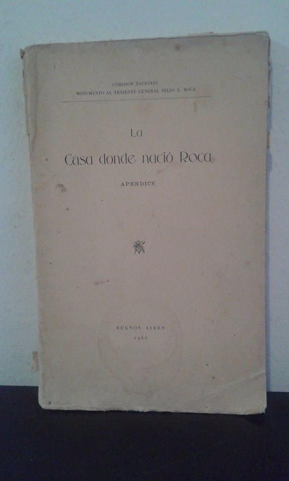 La Casa Donde Nació Roca - Apéndice - 1940 Oferta - $ 150,00 en ...