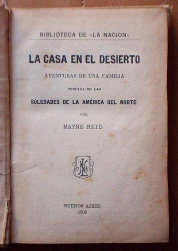 la casa en el desierto / m. reid (biblioteca de la nación)