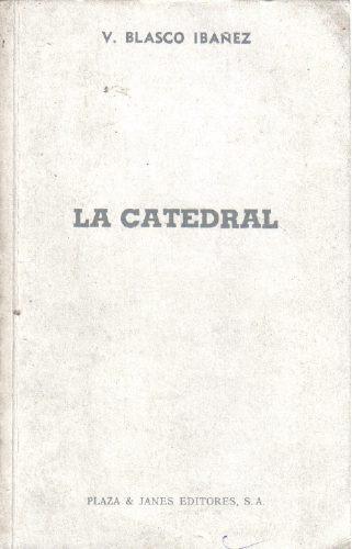 la catedral - v. blasco ibañez