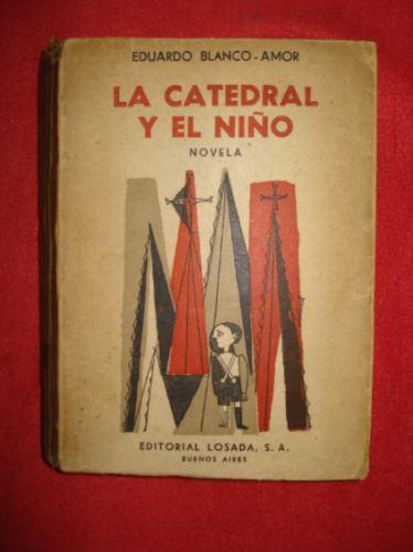 la catedral y el niño - eduardo blanco amor - ed. losada