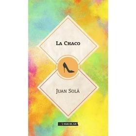La Chaco - Juan Solá  | Hojas Del Sur