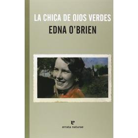 La Chica De Los Ojos Verdes - Edna O'brien - Errata Naturae
