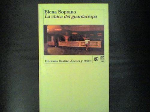 la chica del guardarropa - elena soprano -ed.destino