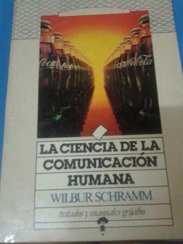 la ciencia de la comunicación humana. wilbur schramm. coml