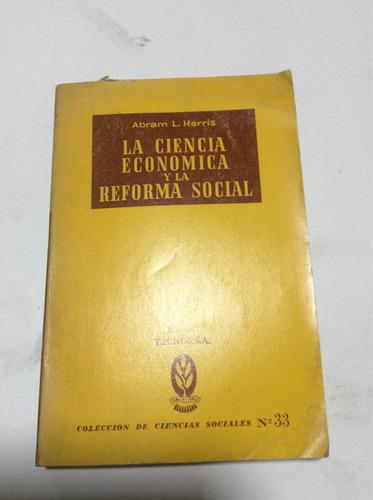 la ciencia económica y la reforma social abram l. harris