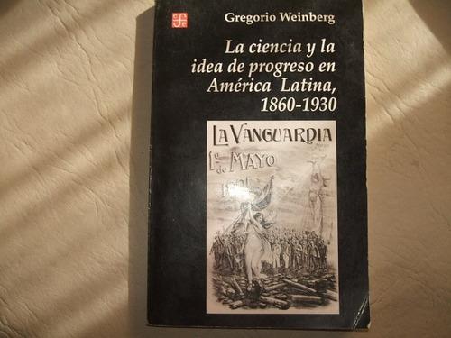 la ciencia idea progreso e america latina 1860 1930 weinberg