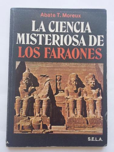 la ciencia misteriosa de los faraones, abate t. moreux.