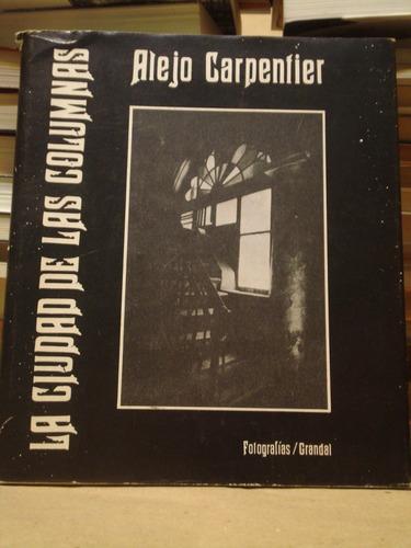 la ciudad de las columnas - alejo carpentier - fotos:grandal