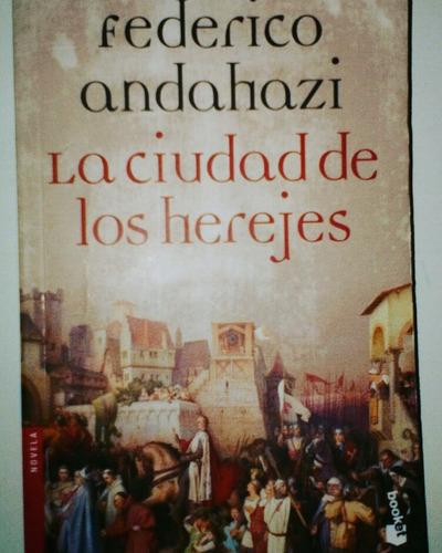 la ciudad de los herejes - federico andahazi