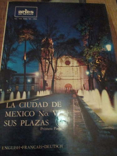 la ciudad de mexico sus plazas artes de mexico