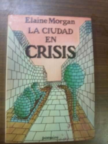 la ciudad en crisis  elaine morgan