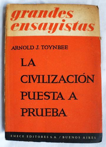 la civilización puesta a prueba / arnold j. toynbee