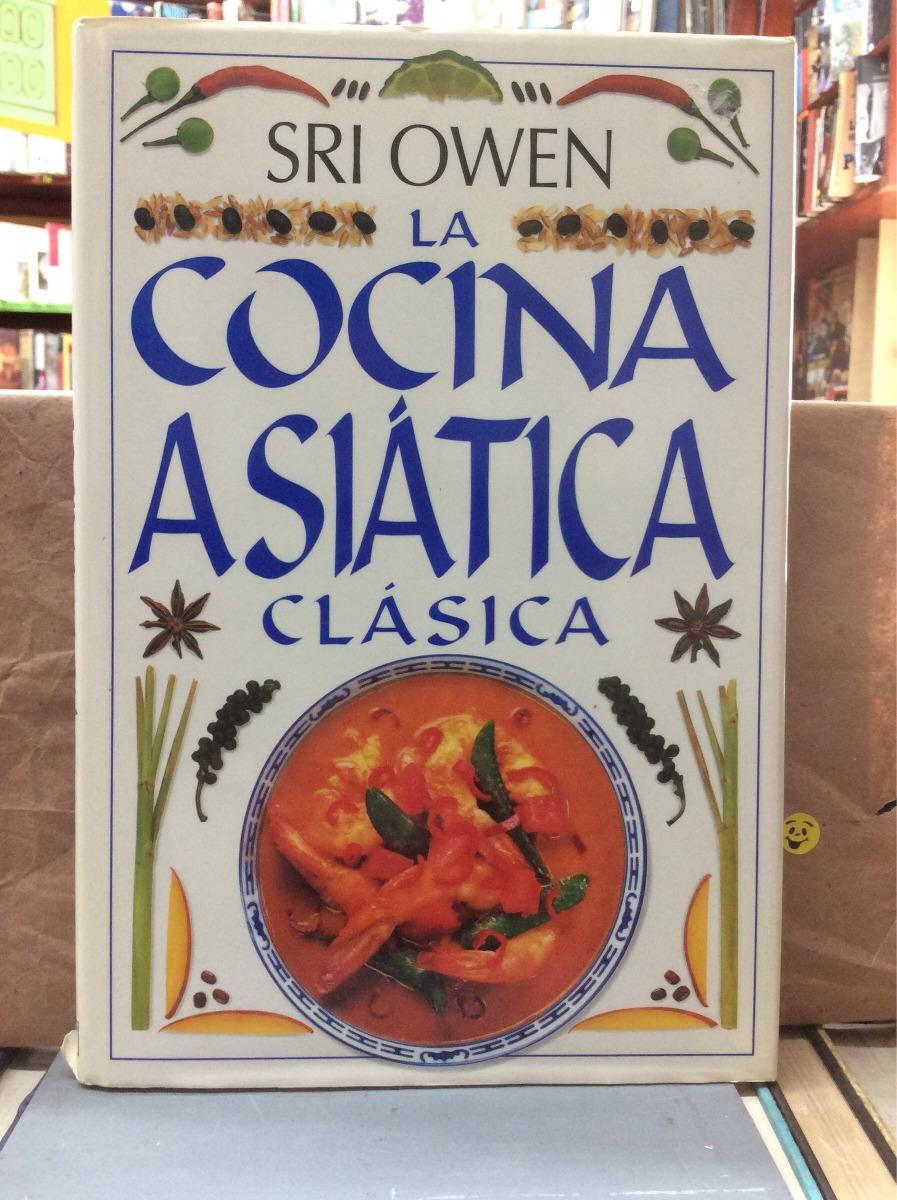 La Cocina Asiática Clásica. Sri Owen. Recetas Alimentos. Cargando Zoom.