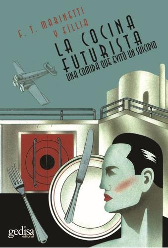 la cocina futurista, marinetti, ed. gedisa