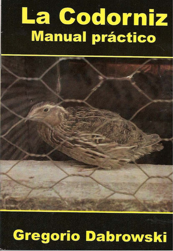 la codorniz. manual práctico.