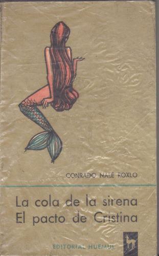 la cola de la sirena - el pacto de cristina - roxlo - huemul