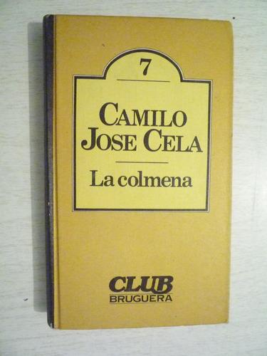 la colmena. camilo josé cela. bruguera. 1a ed. 1980. españa