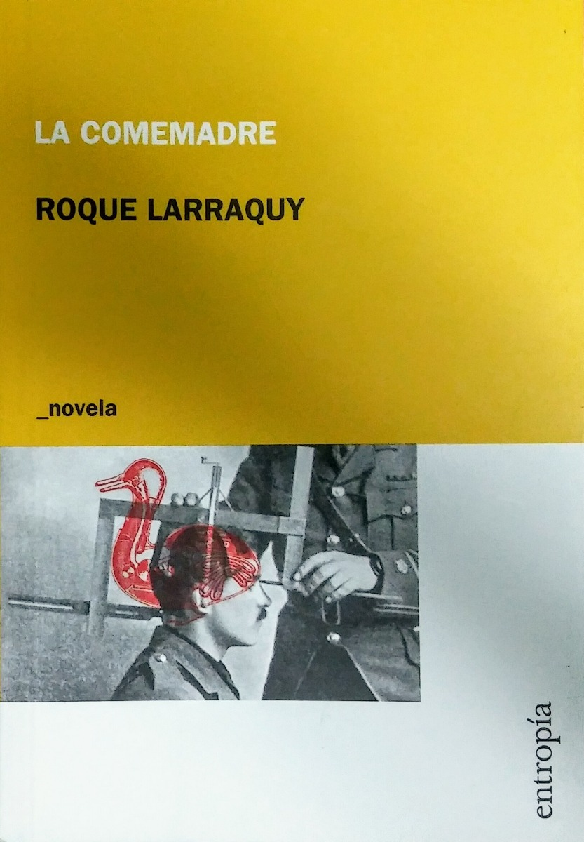 La Comemadre. Roque Larraquy. Entropia - $ 550,00 en Mercado Libre
