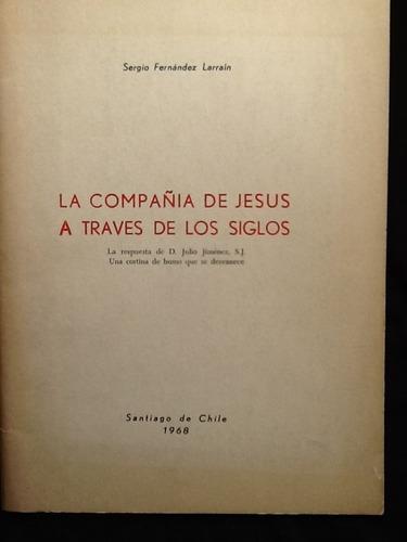 la compañía de jesús a través de los siglos-sergio fernande