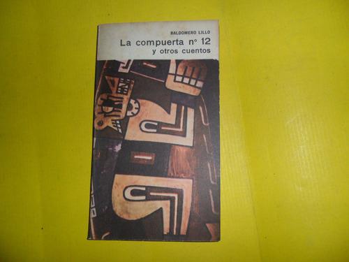 la compuerta nº 12 y otros cuentos baldomero lillo