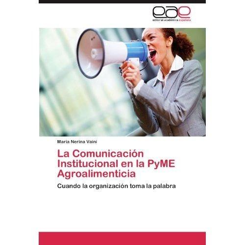 la comunicaci n institucional en la pyme agroal envío gratis