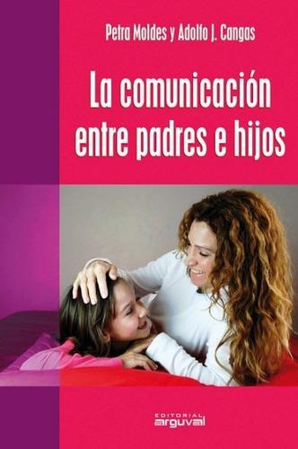 la comunicación entre padres e hijos, petra moldes, arguval