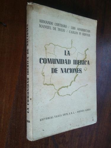 la comunidad ibérica de naciones - cortesao, de irujo otros