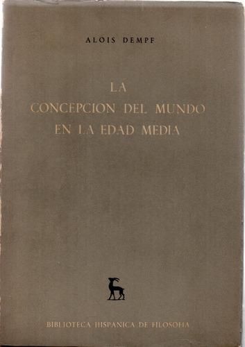 la concepción del mundo en la edad media - a dempf - libros