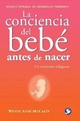 la conciencia del bebe antes de nacer, mccarty, pax nuevo
