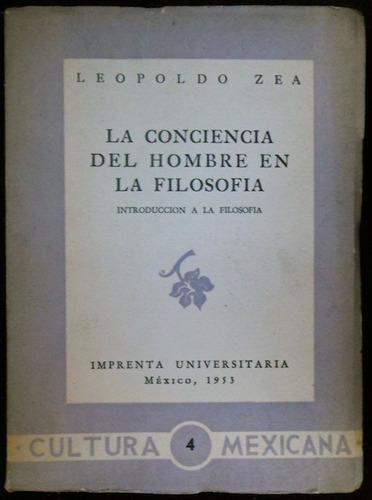 la conciencia del hombre en la filosofía - leopoldo zea
