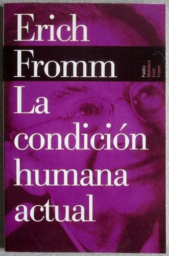 la condición humana actual / erich fromm / paidos