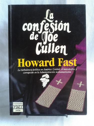 la confesion de joe cullen. howard fast - plaza & janes ed.