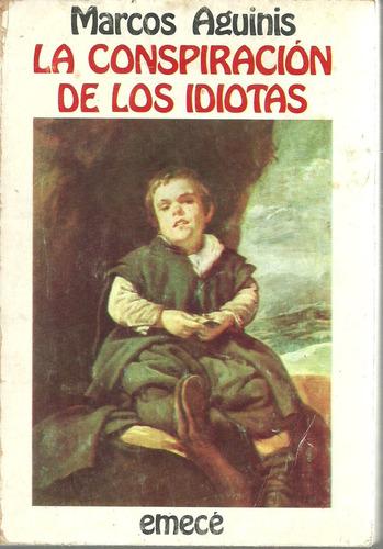 la conspiracion de los idiotas - marcos aguinis - 1979