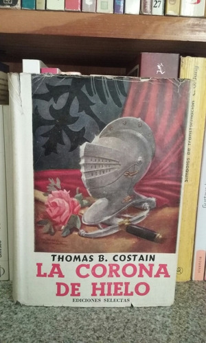 la corona de hielo - thomas b. costain